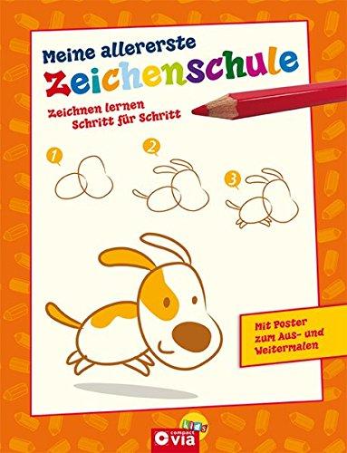 Meine allererste Zeichenschule: Zeichnen lernen Schritt für Schritt - Für Kinder ab 4 Jahren