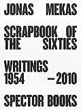 Jonas Mekas; Scrapbook of the Sixties: Writings 1954 - 2010