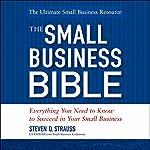 The Small Business Bible | Steven D. Strauss