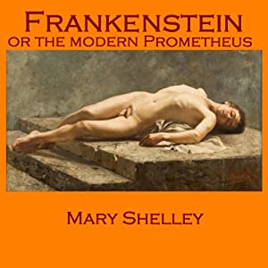 Frankenstein: Or the Modern Prometheus Audiobook