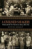 A Civilised Savagery, Kevin Grant, 0415949017