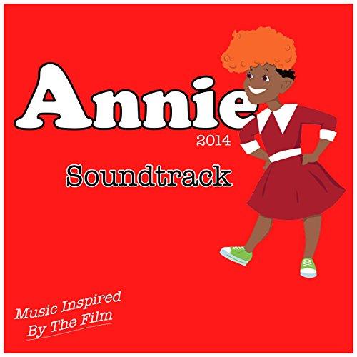 Annie 2014 Soundtrack (Music I...