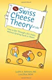 The Swiss Cheese Theory of Life, Judith Belmont and Lora Shore, 0982039891