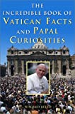 The Incredible Book of Vatican Facts and Papal Curiosities, Nino Lo Bello, 0517220830