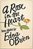 A Rose in the Heart, Edna O'Brien, 0385143494
