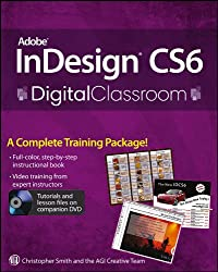 InDesign CS5 Digital Classroom, (Book and Video Training)