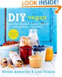 DIY Vegan: More Than 100 Easy Recipes...