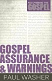 Gospel Assurance and Warnings (Recovering the Gospel Series Book 3)