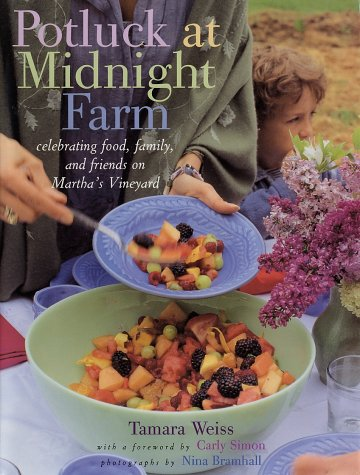 Potluck at Midnight Farm: Celebrating Food, Family, and Friends on Martha's Vineyard by Tamara Weiss