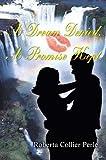 A Dream Denied, a Promise Kept, Roberta Colli Perle, 059581672X