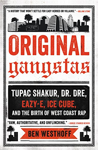 Pdf eBooks Original Gangstas: The Untold Story of Dr. Dre, Eazy-E, Ice Cube, Tupac Shakur, and the Birth of West Coast Rap