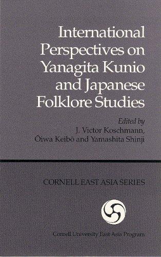 International Perspectives on Yanagita Kunio and Japanese Folklore Studies (Cornell East Asia Series) ebook
