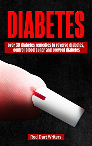 DIABETES: OVER 30 DIABETES REMEDIES TO REVERSE DIABETES, CONTROL BLOOD SUGAR AND PREVENT DIABETES (Natural diabetes remedies, Homemade diabetes remedies, control blood sugar, end diabetes)