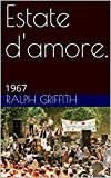 Estate d'amore.: 1967 (Clyde Thomas) (Italian Edition)