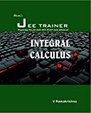 INTEGRAL CALCULUS (JEE TRAINER SERIES)