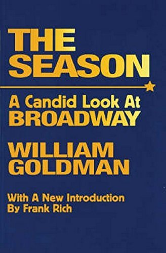 The Season: A Candid Look at Broadway (Limelight) (Adventure In The Screen Trade)