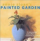 Annie Sloan's Painted Garden, Annie Sloan, 1571459278