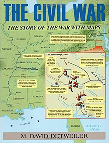 the civil war the story of the war with maps david m detweiler 9780811714495 amazon com books