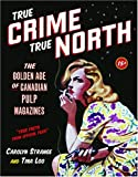 True Crime, True North: The Golden Age of Canadian Pulp Magazines