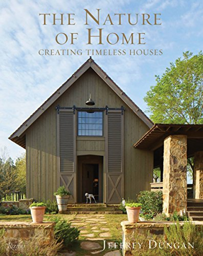 The Nature of Home: Creating Timeless Houses by Rizzoli