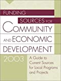 Funding Sources for Community and Economic Development 2003, Jeremy T. Miner and Lynn E. Miner, 1573565687