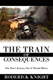 The Train of Consequences, Roderick Knight, 1434374440