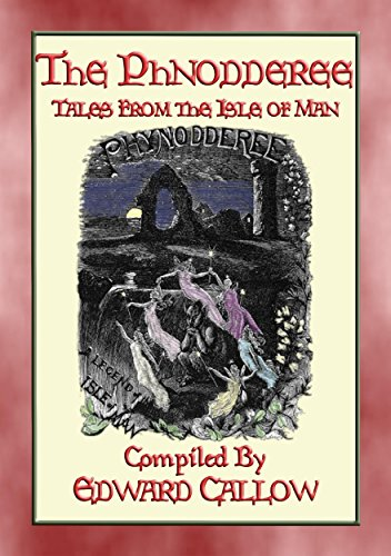 THE PHYNODDERREE - 5 Illustrated Children's Tales from the Isle of Man