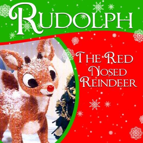 (Rudolph the Red-Nosed Reindeer)
