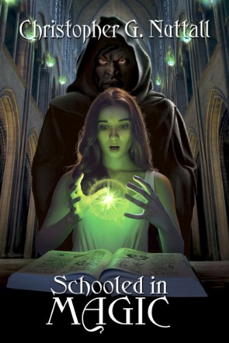Schooled in Magic (Schooled in Magic, #1) - Christopher G. Nuttall
