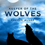 Keeper of the Wolves | Cheree Alsop