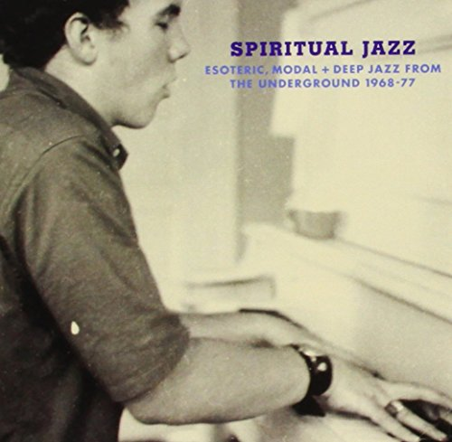 Spiritual Jazz: Esoteric, Modal + Deep Jazz From the Underground 1968-1977 by Now Again