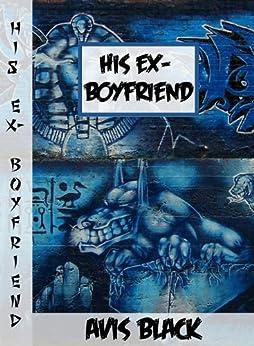 His Ex-Boyfriend by [Black, Avis]