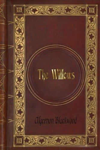 Algernon Blackwood: The Willows