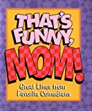 Thats Funny, Mom (Little Books (Andrews & McMeel))