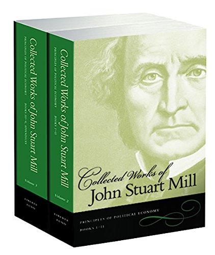 Principles Of Political Economy 2 Vol Set (2 & 3) (v. 2 & 3) (Collected Works of John Stuart Mill)