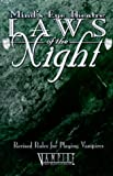 Laws of the Night: Revised Rules for Playing Vampires (Mind's Eye Theatre: Vampire- The Masquerade)
