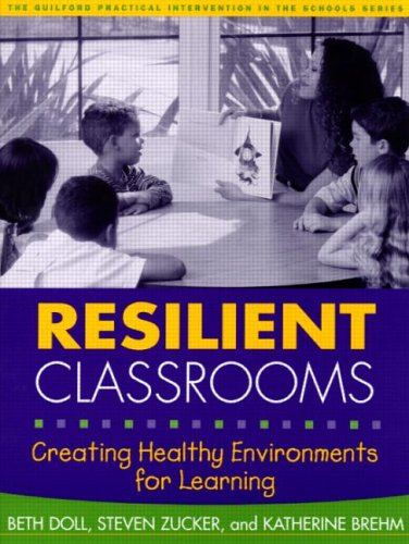 Resilient Classrooms, First Edition: Creating Healthy Environments for Learning (The Guilford Practical Intervention in the Schools Series)