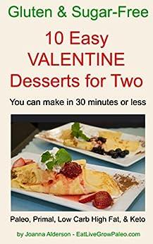 10 EASY VALENTINE DESSERTS FOR TWO (Gluten & Sugar-Free Book 3) by [Alderson, Joanna]