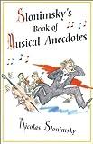 Slonimsky's Book of Musical Anecdotes, Nicolas Slonimsky, 0825672252