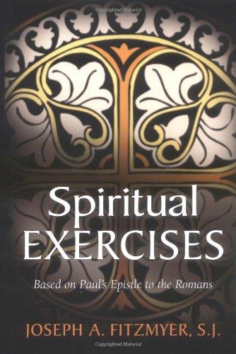Spiritual Exercises Based on Paul's Epistle to the Romans