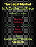 Key to Hiring a Great Attorney: For SSDI Applicants