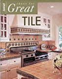 Ideas for Great Tile, Sunset Publishing Staff and IFG Staff, 0376016779