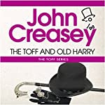 The Toff and Old Harry: The Toff Series | John Creasey