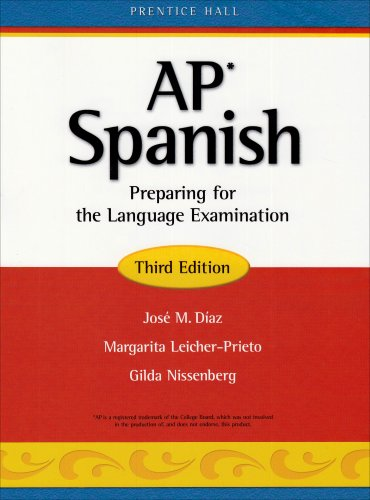 AP Spanish: Preparing for the Language Examination, 3rd Edition, Student Edition by Prentice Hall