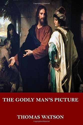 The Godly Man's Picture - Of Men Pictures Men With