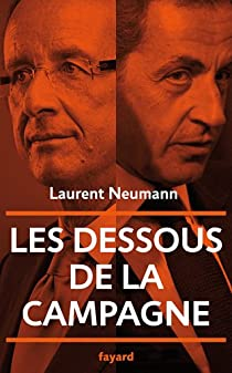 Les dessous de la campagne présidentielle par Neumann