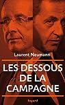 Les dessous de la campagne présidentielle par Laurent Neumann