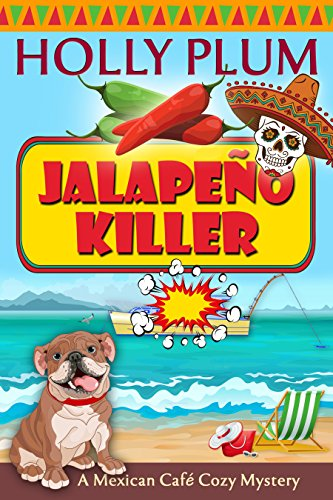 Jalapeno Killer A Mexican Cafe Cozy Mystery Book 8 By Plum Holly