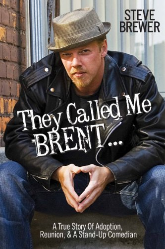 They Called Me Brent