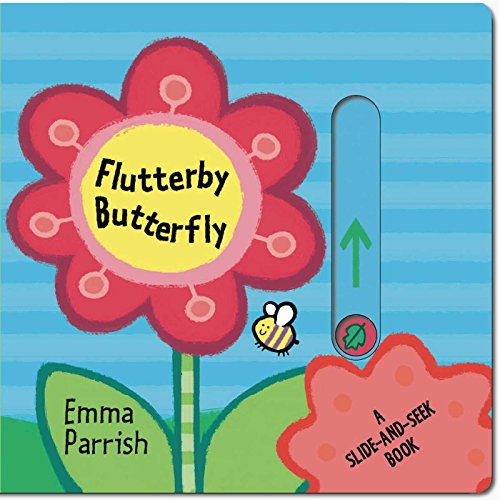 Flutterby Butterfly: A Slide-and-Seek Book